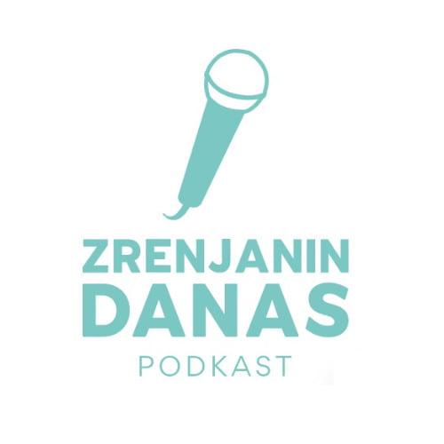 Zrenjanin danas podcast