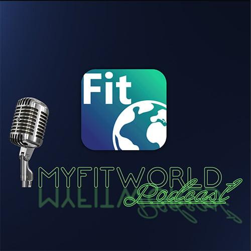 MyFitWorld Podcast