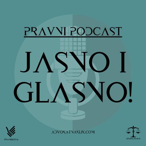 """Pravni podcast """"Jasno i glasno"""""""